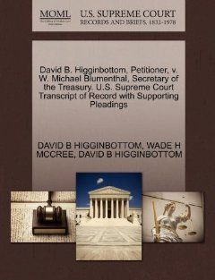 David B. Higginbottom, Petitioner, v. W. Michael Blumenthal, Secretary