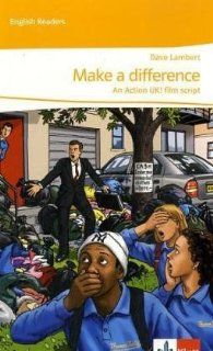 Make a difference An Action UK film script. Lektüren Englisch