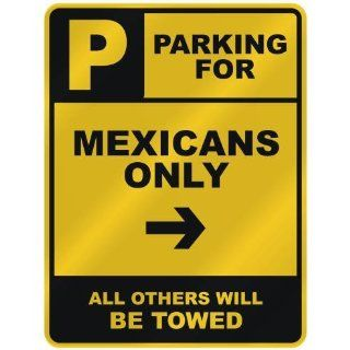 PARKING FOR  MEXICAN ONLY  PARKING SIGN COUNTRY MEXICO