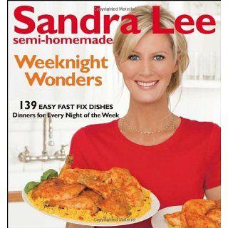 Sandra Lee Semi Homemade Weeknight Wonders: 139 Easy Fast Fix Dishes
