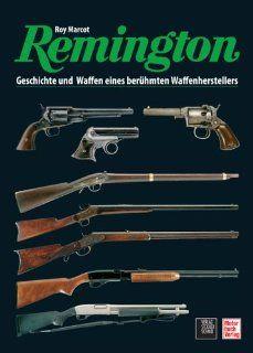 Remington: Geschichte und Waffen: Roy Marcot: Bücher