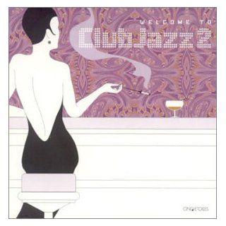 Welcome to Club Jazz 2 [Digipa Musik