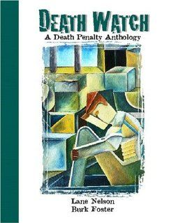 Death Watch A Death Penalty Anthology Lane Nelson, Burk Foster