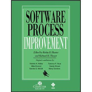 Software Process Improvement: Robin B. Hunter, Richard H. Thayer, Mark
