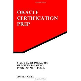 Study Guide for 1Z0 144 Oracle Database 11g Program with PL/SQL
