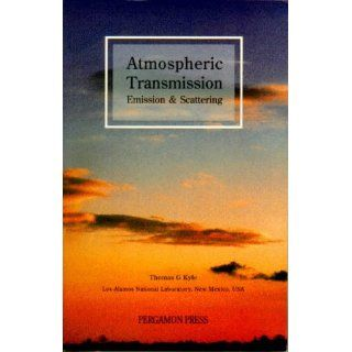 Atmospheric Transmission, Emission, and Scattering Thomas