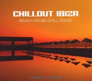 Chillout Ibiza   Beach House Chill House Musik