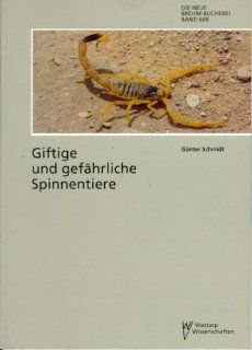 Giftige und gefährliche Spinnentiere Scorpiones, Acarina und Araneae