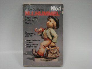 Price Guide to M.I. Hummel Figurines, Plates, MoreNo.1: Robert L