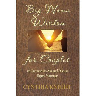 Big Mama Wisdom for Couples 151 Questions to Ask
