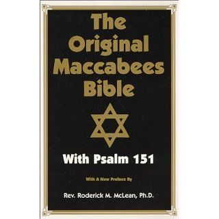 The Original Maccabees Bible With Psalm 151: Roderick Michael McLean