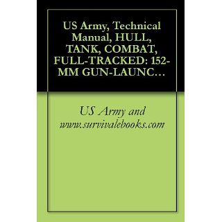 US Army, echnical Manual, HULL, ANK, COMBA, FULL RACKED 152 MM