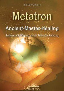 Metatron   Ancient Master Healing: Selbstermächtigung durch