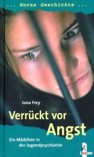 Verrückt vor Angst   Noras Geschichte Jana Frey Bücher