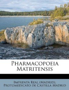 Pharmacopoeia Matritensis (Italian Edition): Imprenta Real (Madrid