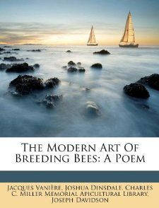 The Modern Art Of Breeding Bees A Poem (French Edition) Jacques
