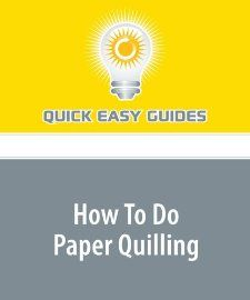 How To Do Paper Quilling (9781440016431): Quick Easy