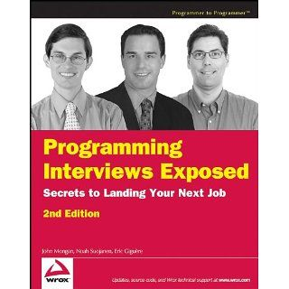 Programming Interviews Exposed Secrets to Landing Your Next Job John