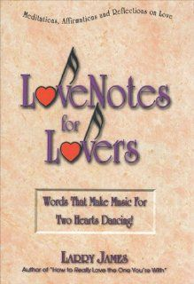 Love Notes for Lovers Words That Make Music For Two Hearts Dancing