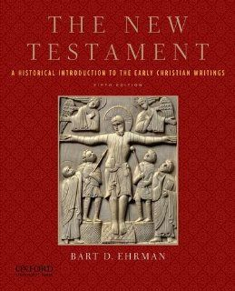 The New Testament A Historical Introduction to the Early