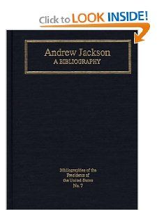 Andrew Jackson A Bibliography (Bibliographies of the Presidents of
