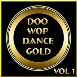Doo Wop Dance Gold Vol 1 Various Artists MP3 Downloads