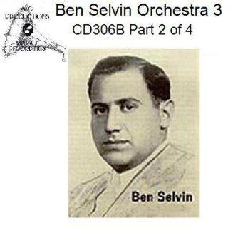 Ben Selvin #3 CD306B Part 2 of 4 Various MP3 Downloads