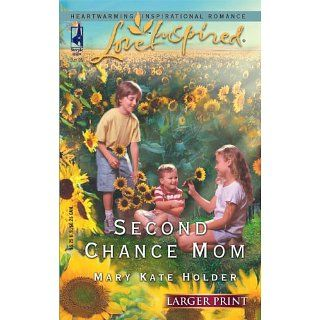 Second Chance Mom (Larger Print Love Inspired #305) Mary Kate Holder