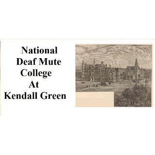 National Deaf Mute College at Kendall Green Amos Kendall