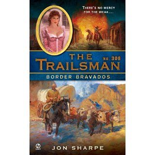 The Trailsman #308 Border Bravados Jon Sharpe Kindle