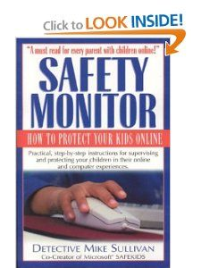 Safety Monitor How to Protect Your Kids Online Mike Sullivan