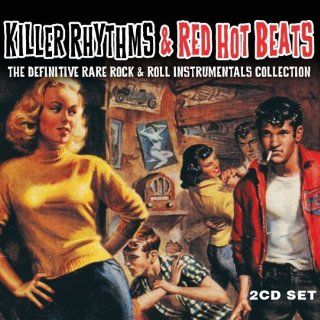 Killer Rhythms & Red Hot Beats Definitive Rare Rock