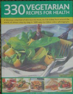 330 Vegetarian Recipes for Health Nicola (editor) Graimes
