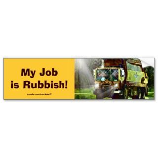 Waste Refuse Truck Drivers Funny Bumper Sticker