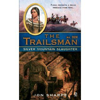 The Trailsman #326 Silver Mountain Slaughter eBook Jon