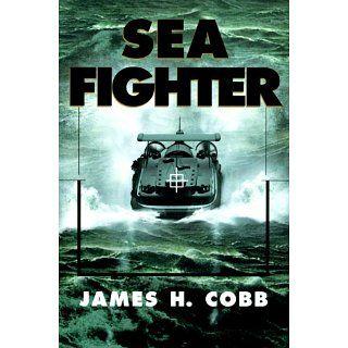 Sea Fighter James H. Cobb Englische Bücher