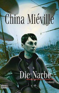 Die Narbe China Miéville, Eva Bauche Eppers Bücher