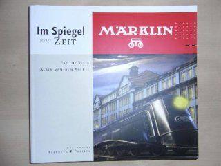 Märklin Im Spiegel seiner Zeit (Collection Histoire & Passion