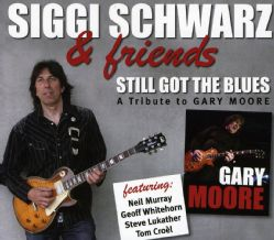 Siggi Schwarz   Still Got The Blues A Tribute To Gary Moore Today $